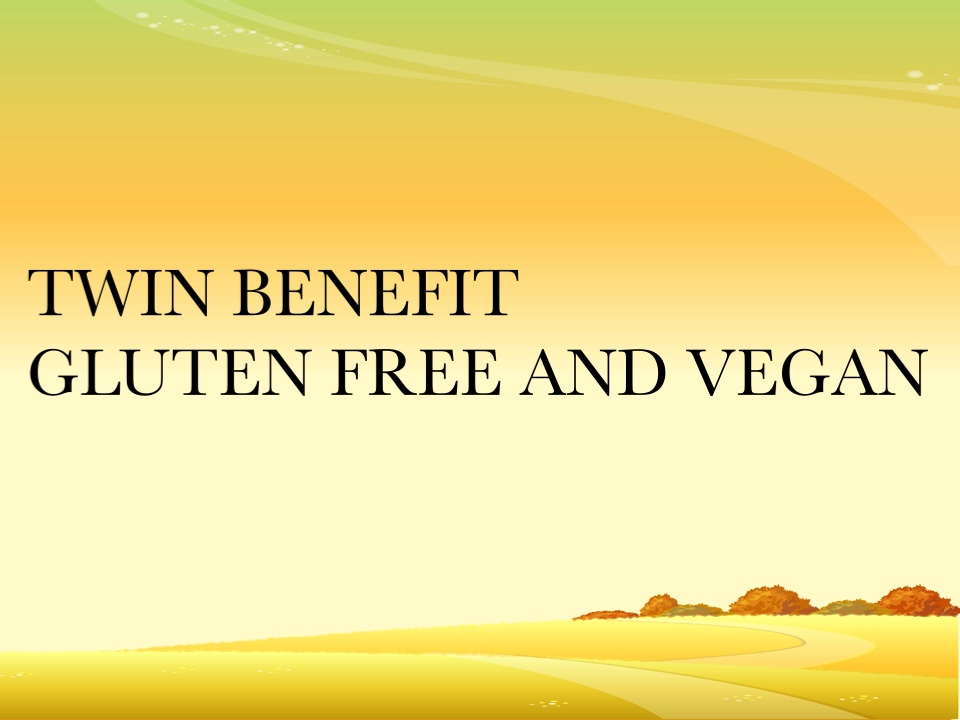 TWIN BENEFITS (GLUTEN FREE AND VEGAN RECIPES)